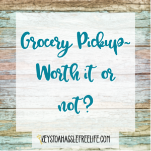 Grocery Pickup ~ Worth it or not?