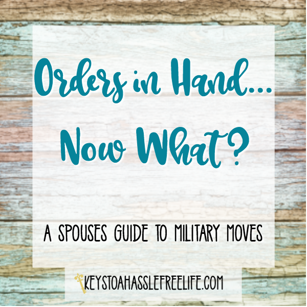 Orders in Hand ~ Now What? A Spouses Guide to Military Moves