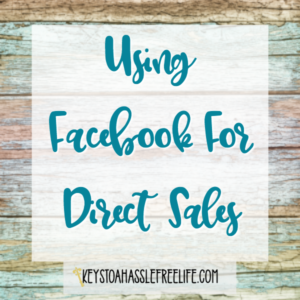 facebook for direct sales, using facebook, direct sales