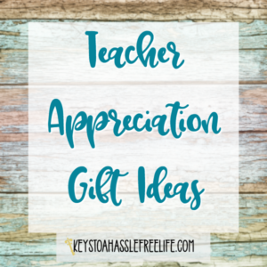 Gift Ideas for Teacher Appreciation