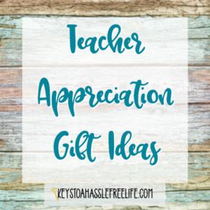 Gift Ideas for Teacher Appreciation