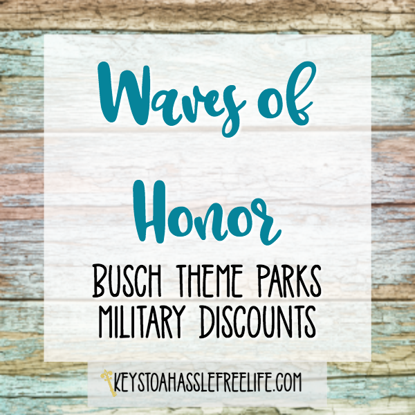Waves of Honor ~ Busch Theme Parks Military Discounts